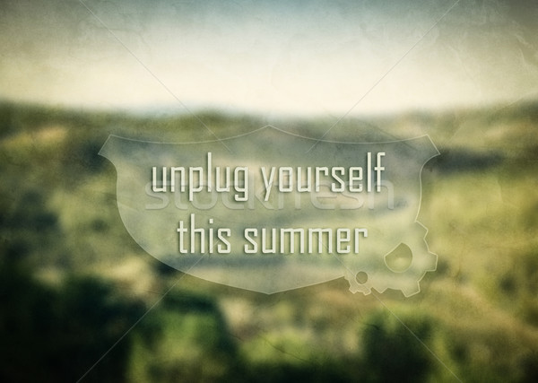 'Unplug yourself this summer' inspirational, motivational message on nature blurred background Stock photo © photocreo