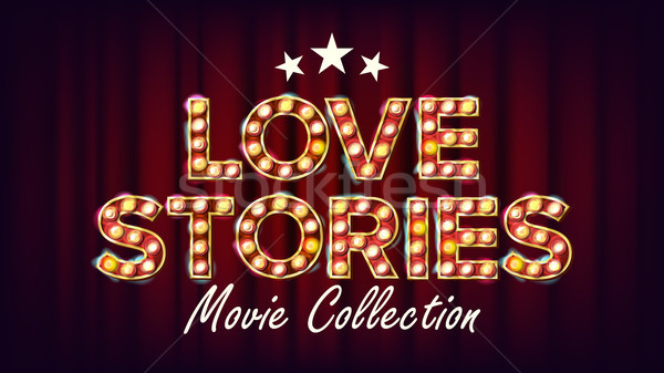 Love Stories Movie Collection Poster Vector. Retro Cinema Shining Light Sign. For Cinematography Des Stock photo © pikepicture
