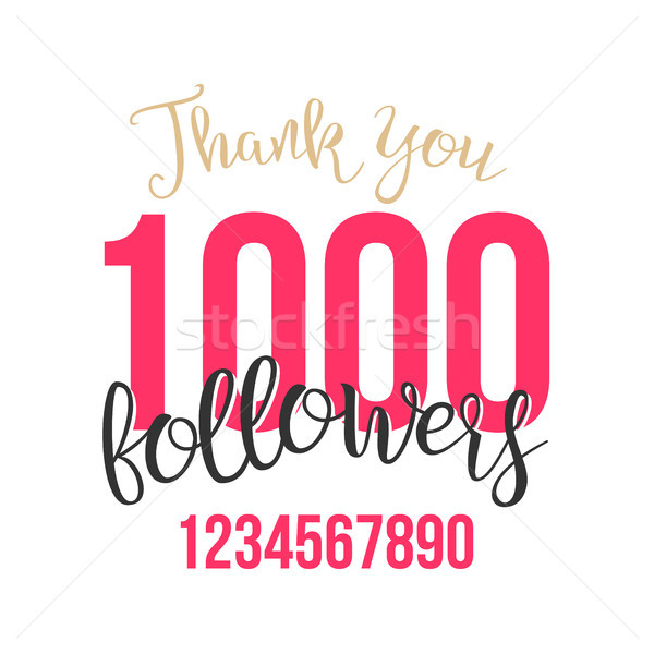 Thank You 1000 Followers Sign Vector. Thanks Design Label. Blogger Celebrates Large Number Of Follow Stock photo © pikepicture