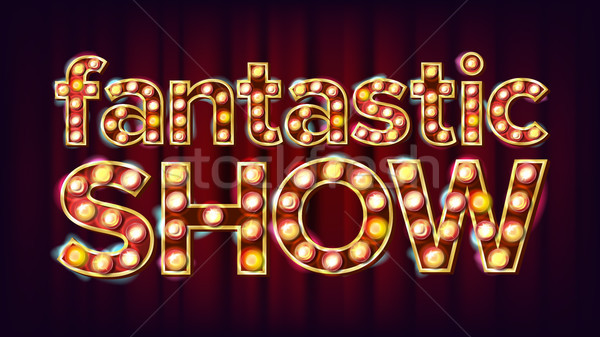 Fantastic Show Banner Sign Vector. For Poster, Brochure Design. Circus Style Glowing Lamps. Festive  Stock photo © pikepicture