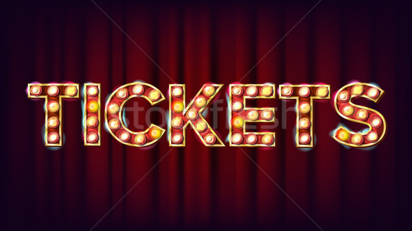 Tickets Banner Sign Vector. For Arts Festival Events Design. Circus Vintage Golden Illuminated Neon  Stock photo © pikepicture