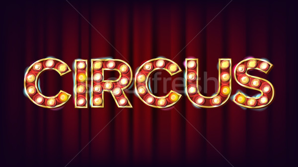 Circus Banner Sign Vector. For Banner, Poster Design. Circus Style Shining Light Sign. Modern Illust Stock photo © pikepicture
