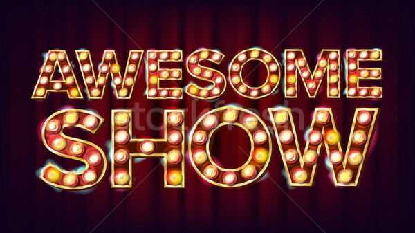 Awesome Show Banner Sign Vector. For Festival Events Design. Circus Style Vintage Style Illuminated  Stock photo © pikepicture