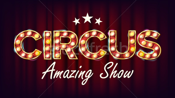 Stock photo: Circus Amazing Show Banner Sign Vector. For Poster, Brochure Design. Circus 3D Glowing Element. Retr