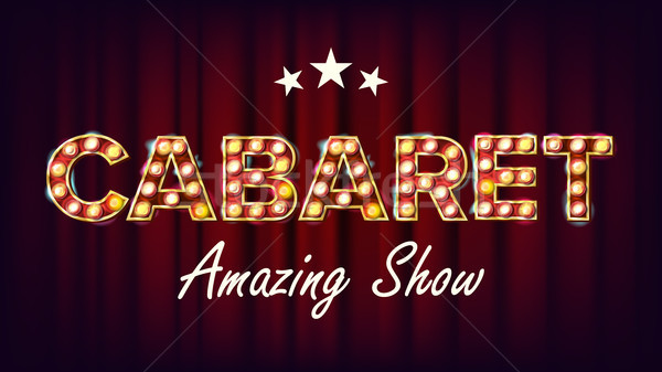 Cabaret Amazing Show Banner Vector. Golden Illuminated Neon Light Sign. For Concert, Party Design. R Stock photo © pikepicture