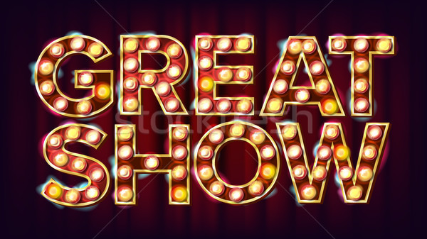 Great Show Banner Sign Vector. For Traditional Design. Circus Style Shining Light Sign. Announcement Stock photo © pikepicture