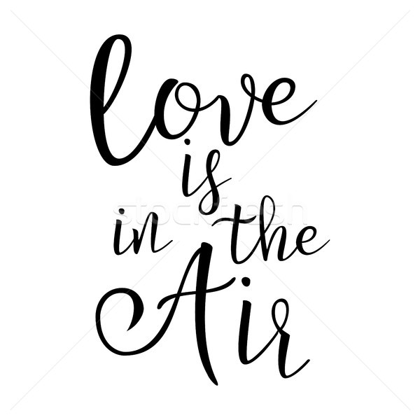 Quote About Love. Handwritten Inspirational Text. Modern Brush Calligraphy Isolated On White Backgro Stock photo © pikepicture