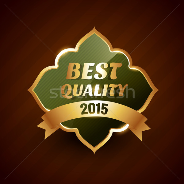 best quality of 2015 golden label badge design symbol Stock photo © Pinnacleanimates