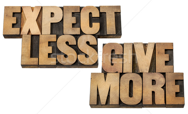 expect less, give more Stock photo © PixelsAway