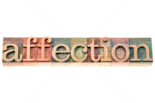 affection word in wood type Stock photo © PixelsAway