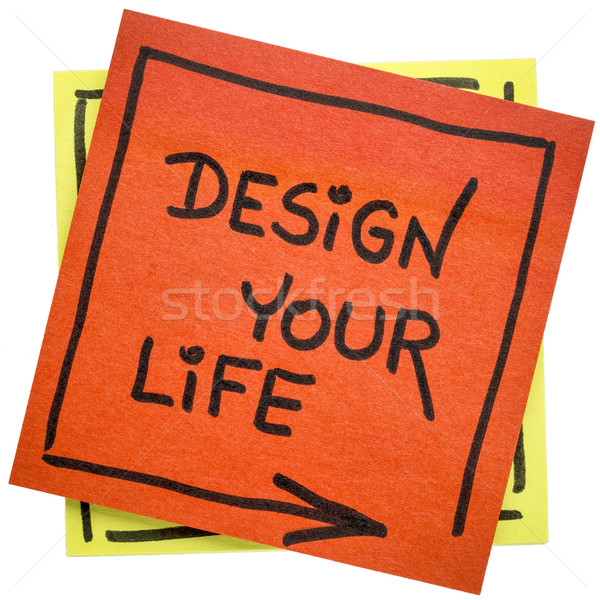 Design your life inspirational reminder Stock photo © PixelsAway