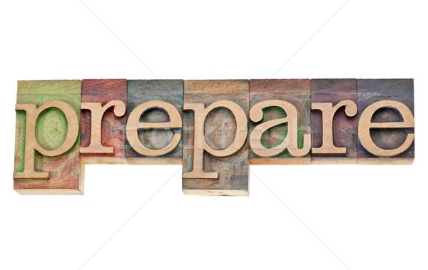 prepare - word in letterpress type Stock photo © PixelsAway