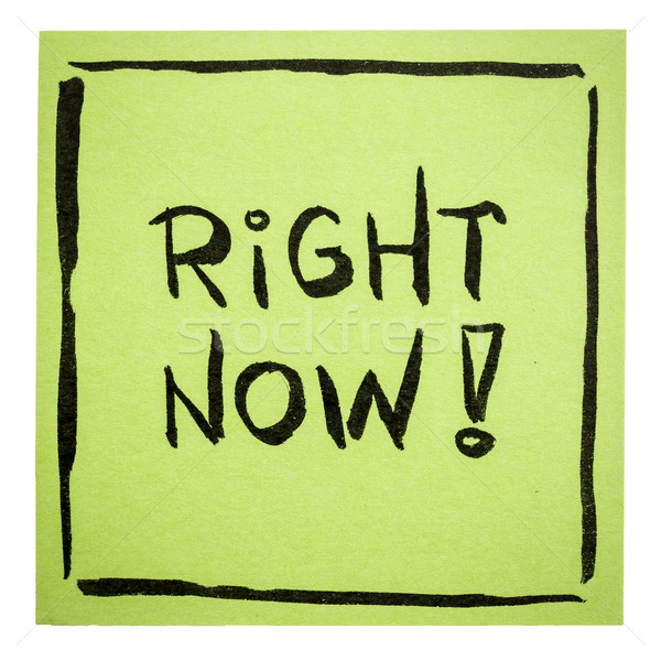 Right now - motivational note Stock photo © PixelsAway