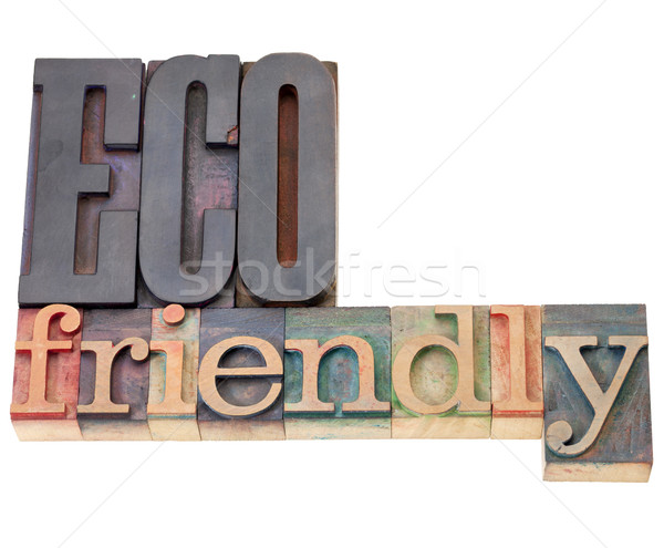 eco friendly in letterpress type Stock photo © PixelsAway