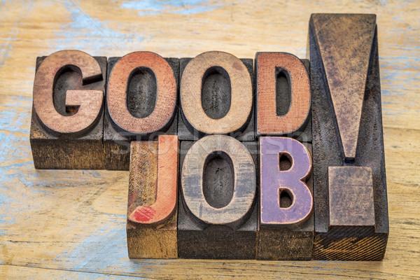 Good job compliment in wood type Stock photo © PixelsAway