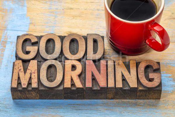 Sabah iyi ahşap tip kahve afiş bağbozumu Stok fotoğraf © PixelsAway