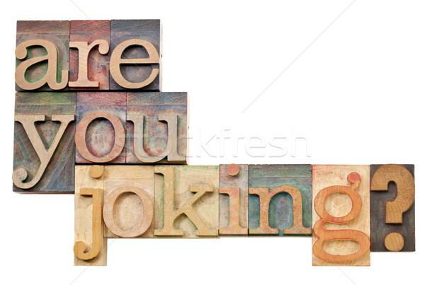 Viccelődés kérdés izolált szöveg klasszikus magasnyomás Stock fotó © PixelsAway