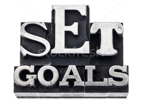 set goals in metal type Stock photo © PixelsAway
