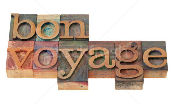 bon voyage - phrase in letterpress type Stock photo © PixelsAway