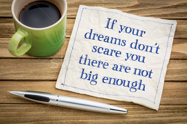 Your dreams are not big enough Stock photo © PixelsAway