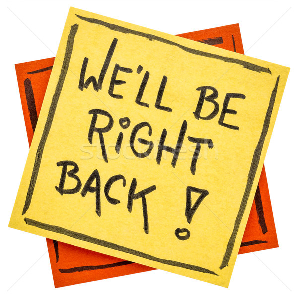 We will be right back note Stock photo © PixelsAway