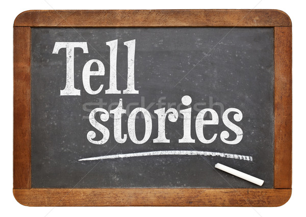 Tell stories advice on blackboard Stock photo © PixelsAway