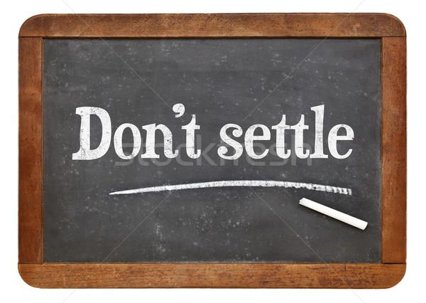 Do not settle on blackboard Stock photo © PixelsAway