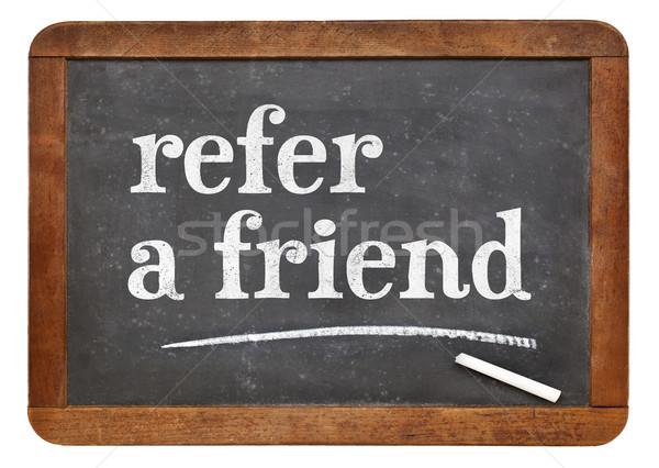 refer a friend blackboard sign Stock photo © PixelsAway