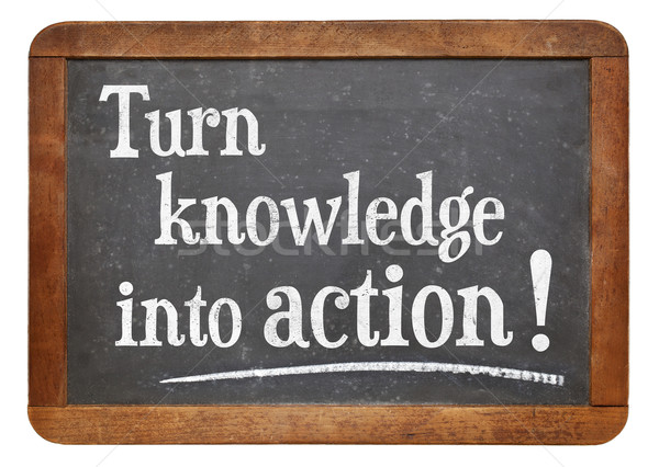 turn knowledge into action Stock photo © PixelsAway