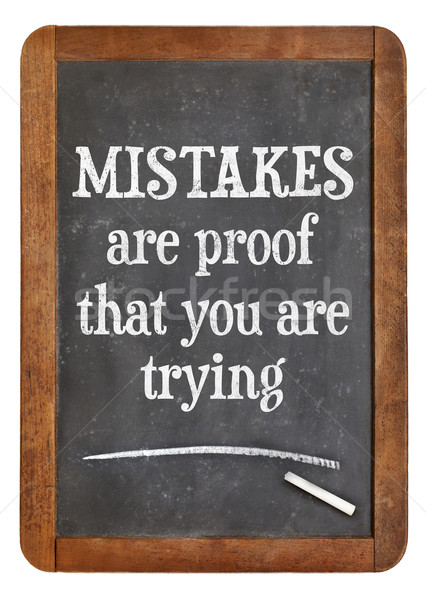 Mistakes are proof that you are trying Stock photo © PixelsAway