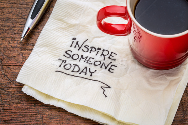inspire someone today Stock photo © PixelsAway