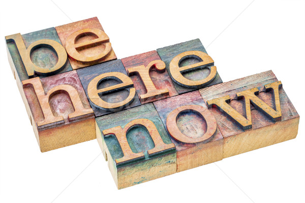 be here and now in wood type Stock photo © PixelsAway