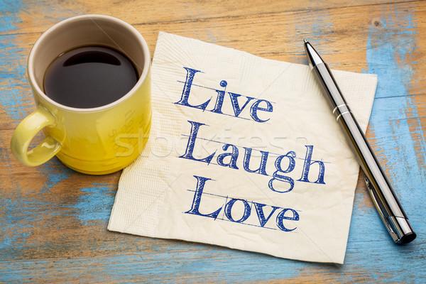 Yaşamak gülmek sevmek peçete ilham verici el yazısı Stok fotoğraf © PixelsAway