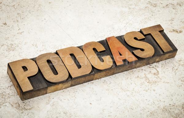 Podcast internet műsorszórás szó klasszikus magasnyomás Stock fotó © PixelsAway