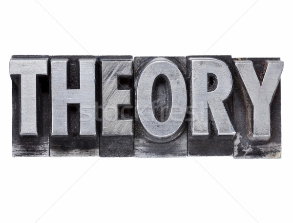theory word in metal type Stock photo © PixelsAway