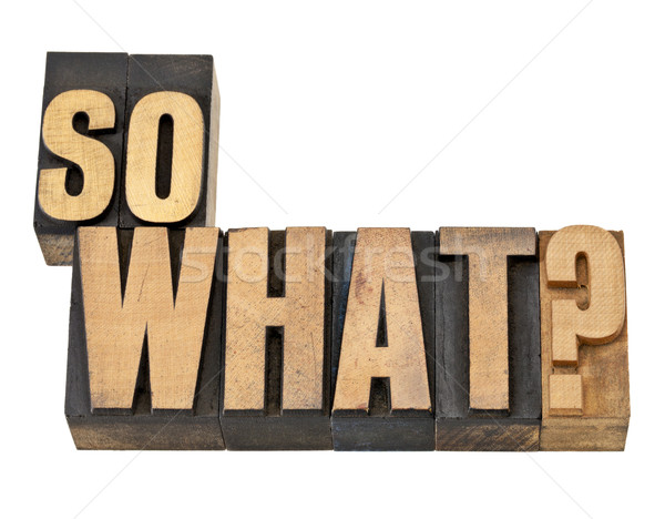 so what question in wood type Stock photo © PixelsAway