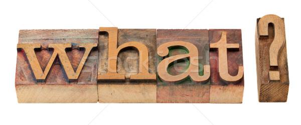 what question in letterpress type Stock photo © PixelsAway