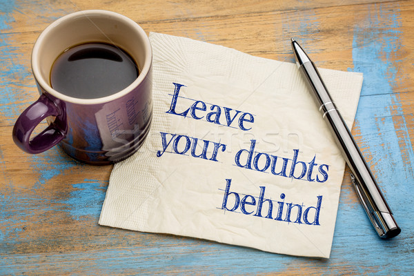 Leave your doubts behind Stock photo © PixelsAway