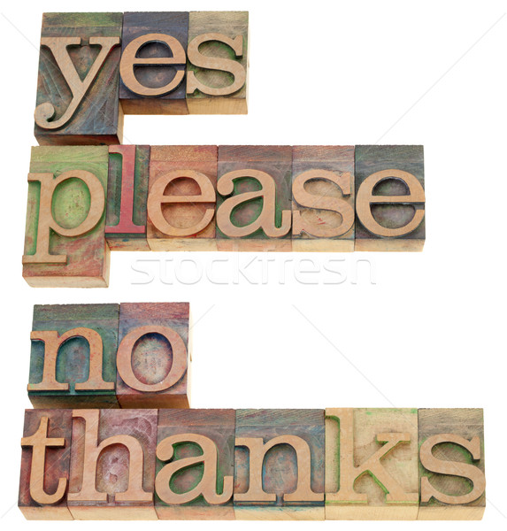 yes please, no thanks Stock photo © PixelsAway