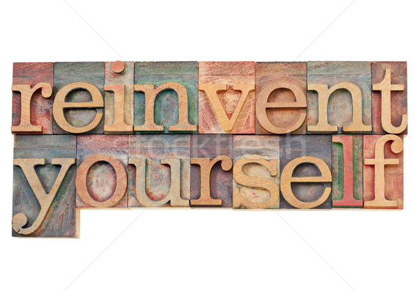 reinvent yourself  Stock photo © PixelsAway