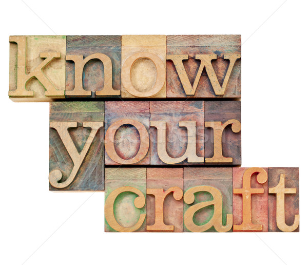 know your craft in letterpress type Stock photo © PixelsAway