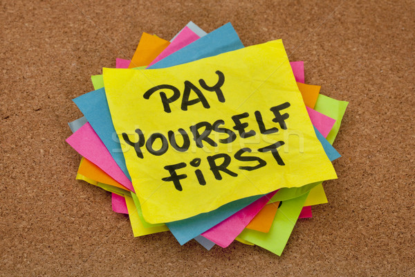 pay yourself first - reminder Stock photo © PixelsAway