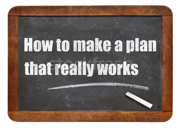 Stock photo: How to make a plan that really works