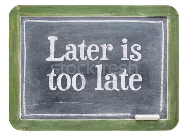 Spät motivierend Text Tafel isoliert weiß Stock foto © PixelsAway
