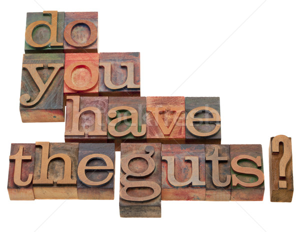 Do you have the guts? Stock photo © PixelsAway