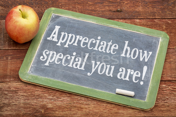 Stock photo: Appreciate how special you are!