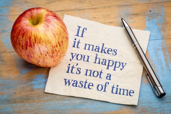 Mutlu değil atık zaman ilham verici el yazısı Stok fotoğraf © PixelsAway
