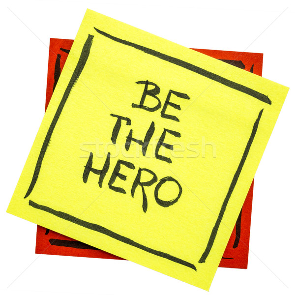 be the hero reminder note Stock photo © PixelsAway
