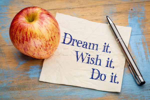 Dream, wish and do it. Stock photo © PixelsAway