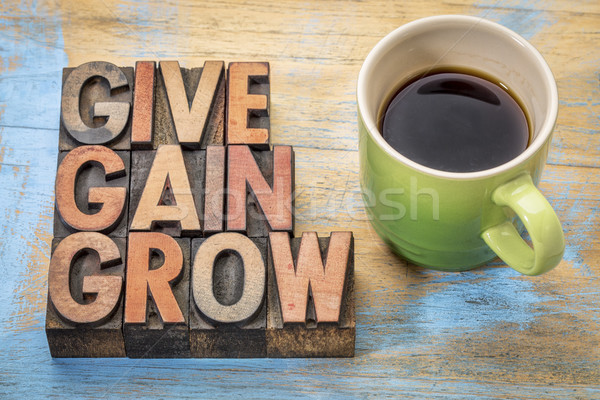 give, gain and grow word abstract Stock photo © PixelsAway
